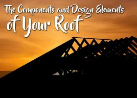 The Components and Design Elements of Your Roof