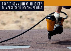Proper Communication is Key to a Successful Roofing Project