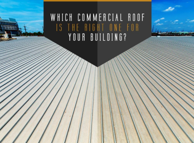 Which Commercial Roof Is the Right One for Your Building?