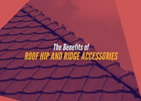 The Benefits of Roof Hip and Ridge Accessories