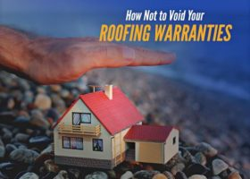 How Not to Void Your Roofing Warranties