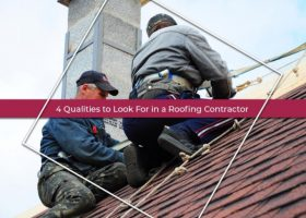 4 Qualities to Look For in a Roofing Contractor